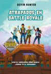 ATRAPADOS EN BATTLE ROYALE (ATRAPADOS EN BATTLE ROYALE 1)