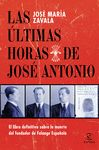 LAS ULTIMAS HORAS DE JOSE ANTONIO