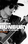 ENRIQUE BUNBURY. LO DEMAS ES SILENCIO