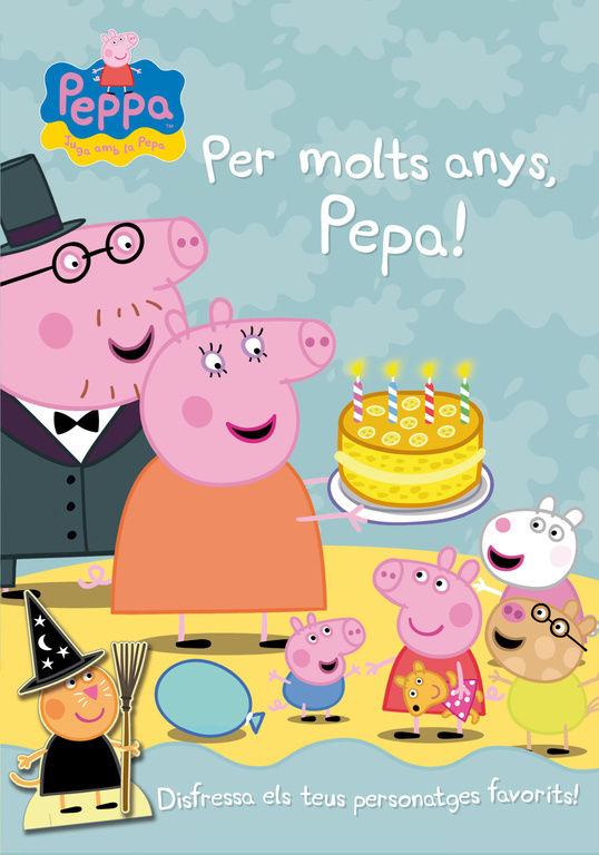 PER MOLTS ANYS, PEPA! (LA PORQUETA PEPA. ACTIVITATS)
