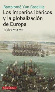 LOS IMPERIOS IBRICOS Y LA GLOBALIZACIÓN EN EUROPA (SIGLOS XV A XVII)