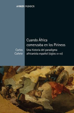 CUANDO ÁFRICA COMENZABA EN LOS PIRINEOS