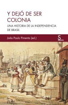 Y DEJÓ DE SER COLONIA