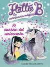 HATTIE B. LA VETERINARIA MÁGICA 2. EL CUERNO DEL UNICORNIO