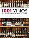 1001 VINOS QUE HAY QUE PROBAR ANTES DE MORIR.(1001