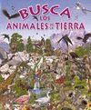 BUSCA LOS ANIMLES DE LA TIERRA