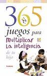 365 JUEGOS PARA MULTIPLICAR LA INTELIGENCIA DE TU HIJO