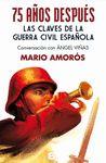 75 AÑOS DESPUES: CLAVES DE LA GUERRA CIVIL ESPAÑOLA