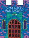 CASTILLO DE FANTASMAS (CASTILLOS ENCANTADOS)