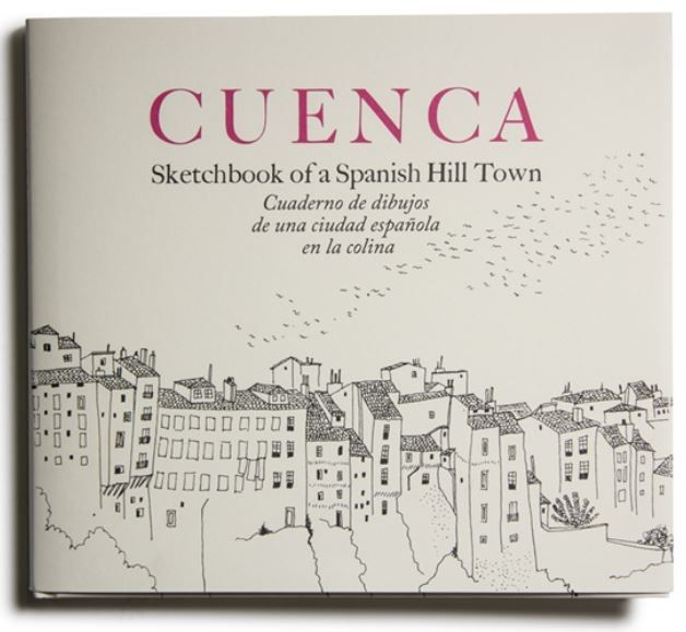 CUENCA. SKETCHBOOK OF A SPANISH HILL TOWN
