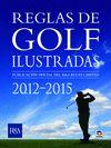 REGLAS DE GOLF ILUSTRADAS 2012-2015.