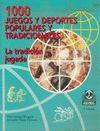 MIL JUEGOS Y DEPORTES POPULARES Y TRADICIONALES.