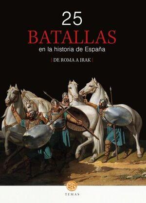 25 BATALLAS EN LA HISTORIA DE ESPAÑA
