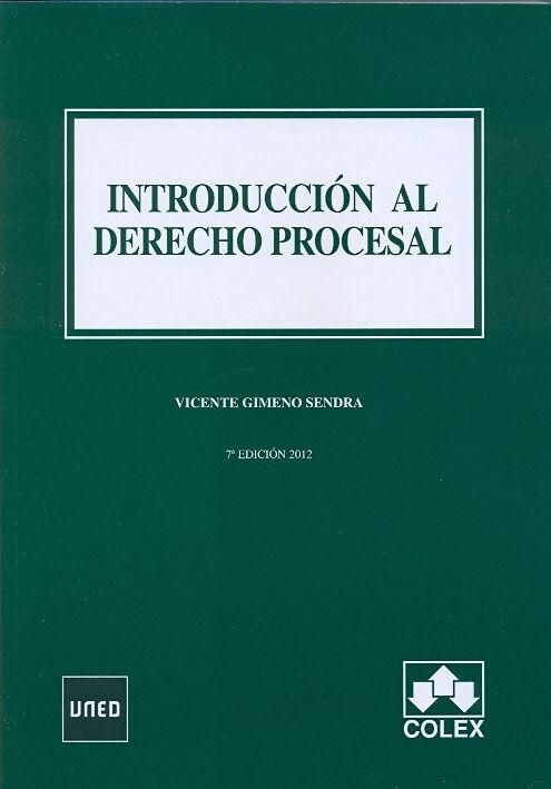 INTRODUCCION AL DERECHO PROCESAL. 7ª EDICIÓN 2012