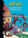 EL ABRAZO DEL TENTACULO BAT PAT 21