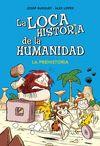 LA LOCA HISTORIA DE LA HUMANIDAD 1. LA PREHISTORIA