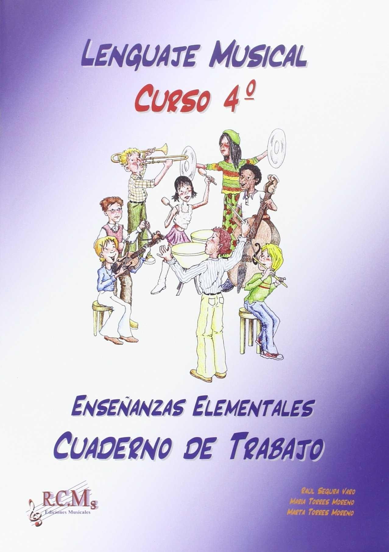 LENGUAJE MUSICAL, 4 ENSEÑANZAS ELEMENTALES. CUADERNO DE TRABAJO
