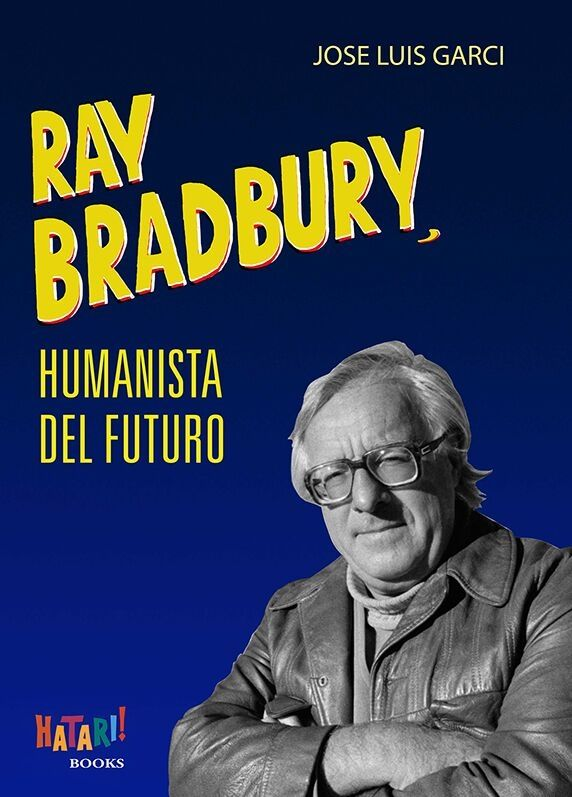 RAY BRADBURY, HUMANISTA DEL FUTURO