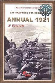 LAS IMÁGENES DEL DESASTRE. ANNUAL 1921
