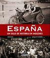 ESPAÑA:UN SIGLO DE HISTORIA EN IMAGENES.