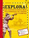 EXPLORA! - LAS EXPEDICIONES MAS PELIGROSAS DE TOD