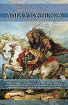 BREVE HISTORIA DE ATILA Y LOS HUNOS