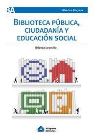 BIBLIOTECA PÚBLICA, CIUDADANÍA Y EDUCACIÓN SOCIAL